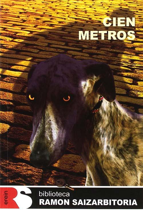 """""""Cien metros"""", de Ramón Saizarbitoria."""