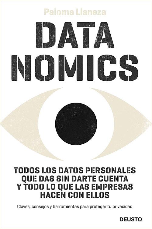 Qué sabe Google de mí - Datanomics: Todos los datos personales que das sin darte cuenta y todo lo que las empresas hacen con ellos
