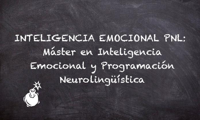 Inteligencia Emocional PNL: Máster en Inteligencia Emocional y Programación Neurolingüística