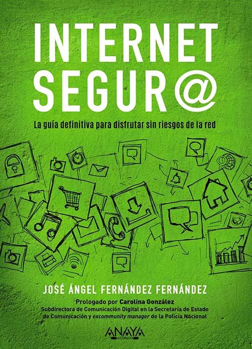 Qué sabe Google de mí - Internet segur@: La guía definitiva para disfrutar sin riesgos de la red