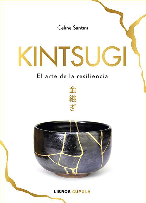 Kintsugi: El arte de la resiliencia