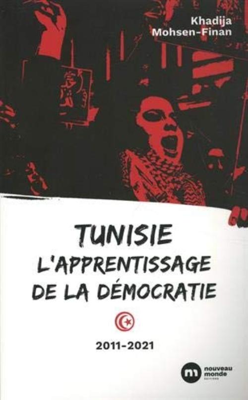 """La democracia en Túnez después de la primavera árabe – Libro """"Tunisie, l'Apprentissage de la Democratie""""."""