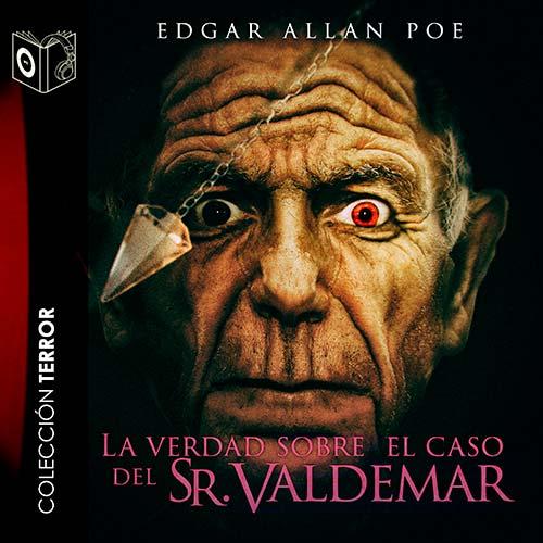 La verdad sobre el caso del señor Valdemar