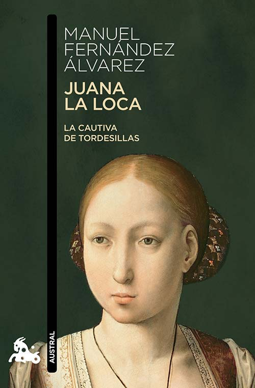 Libros basados en hechos reales - Juana la loca: la cautiva de Tordesillas