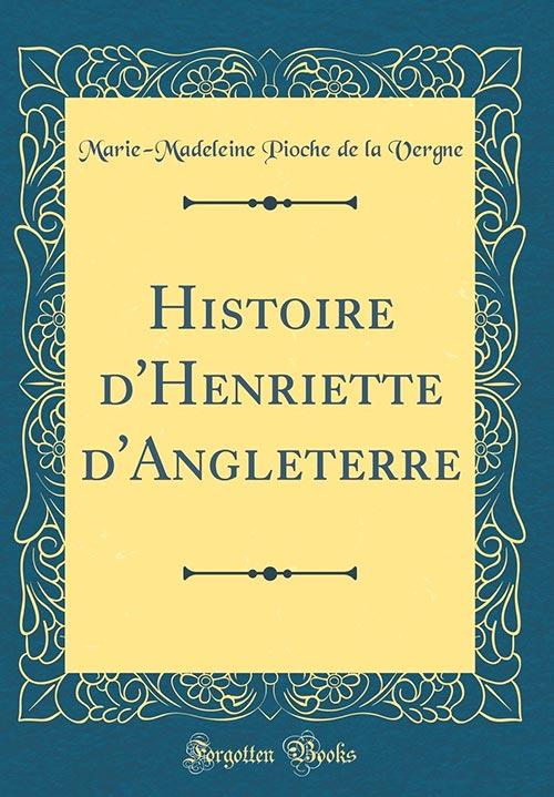 Madame de La Fayette: Historia de Enriqueta de Inglaterra