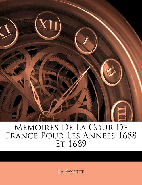 Madame de La Fayette: Memorias de la Corte de Francia