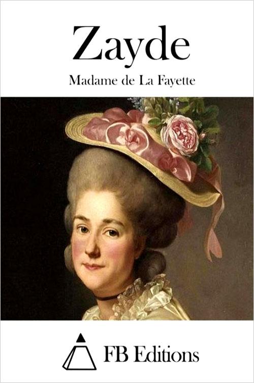 Madame de La Fayette: Zayde