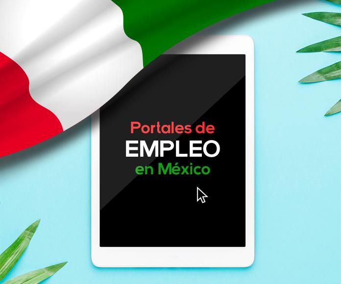 Portales de empleo en México: las 25 mejores páginas de empleo para buscar trabajo en México
