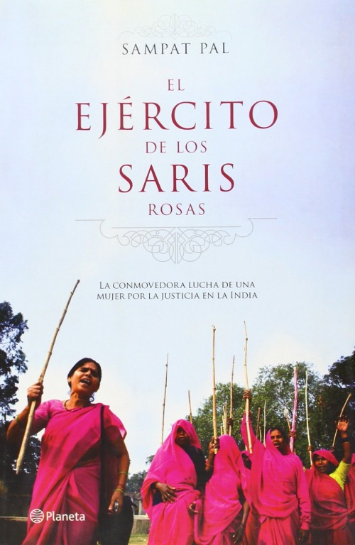 Sampat Pal Devi y las Gulabi Gang, el ejército de los saris rosas –  Sampat Pal Devi.