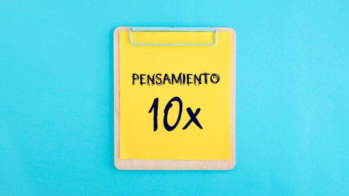 """Beneficios del """"Pensamiento 10x"""" para lograr el éxito financiero"""